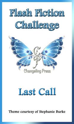 Flash Fiction Challenge: Last Call