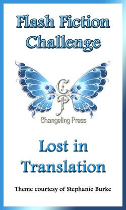 Flash Fiction Challenge: Lost in Translation