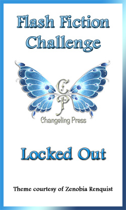 Flash Fiction Challenge: Locked Out