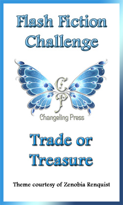 Flash Fiction Challenge: Trade or Treasure