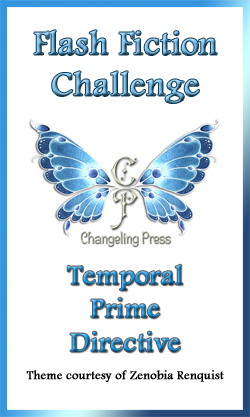 Flash Fiction Challenge: Temporal Prime Directive