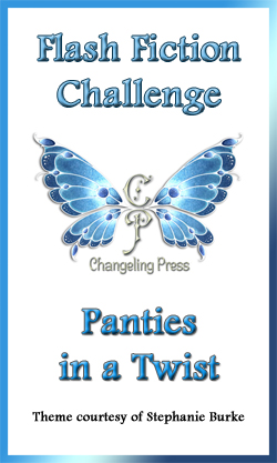 Flash Fiction Challenge: Panties in a Twist