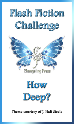 Flash Fiction Challenge: How Deep