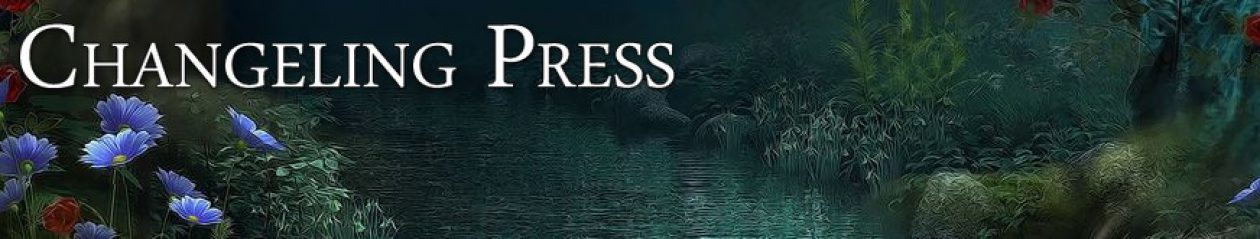 Changeling Press Blog